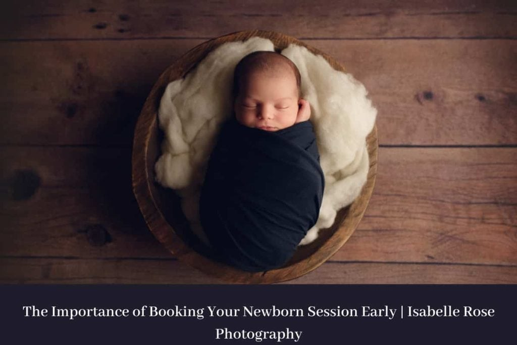 The Importance of Booking Your Newborn Session Early | Baton Rouge Newborn Photography